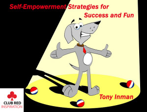 Presenter and Coach Tony Inman will give you some tips on how to empower yourself for a dynamic year ahead