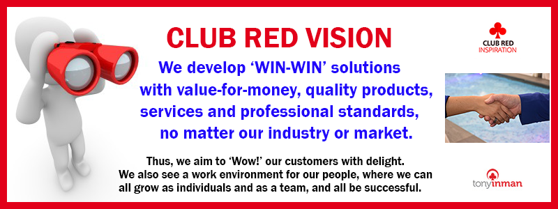 Philosophy - The Club Red Vision Statement is about creating Win-Win outcomes