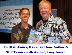 Tony with NLP & Huna Trainer Dr Matt James