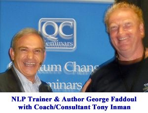 Tony trained with NLP guru, George Faddoul in Perth and Sydney
