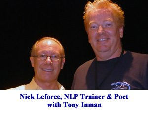Tony studied with NLP Trainer Nick Leforce from California