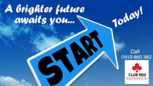 A brighter future awaits you - call Club Red Inspiration today!