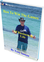 How to Win the Games of Business & Life by Coach Tony Inman is a free success report