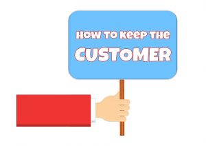 how and why to keep the customer